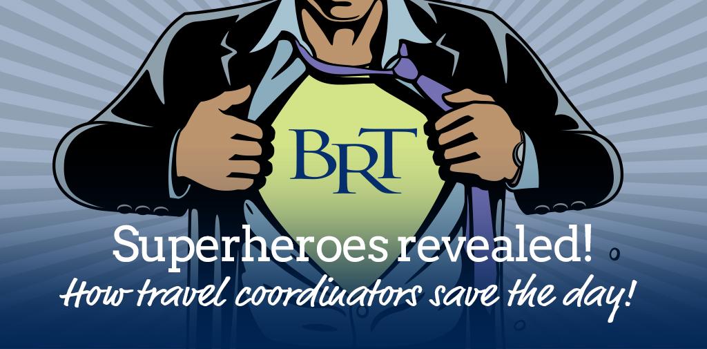 Travel coordinators, our secret super power