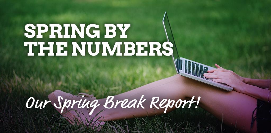The Spring Break Report