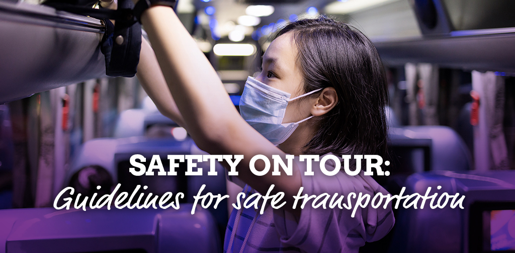 Safety on tour: Guidelines for safe transportation