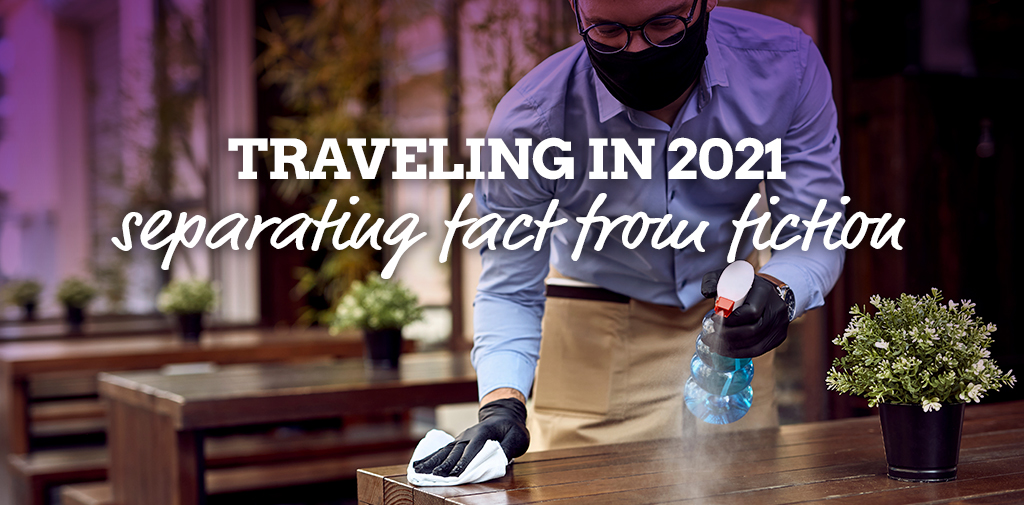 Traveling in 2021 – separating fact from fiction