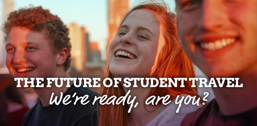 The Future of Student Travel – We're ready, are you?
