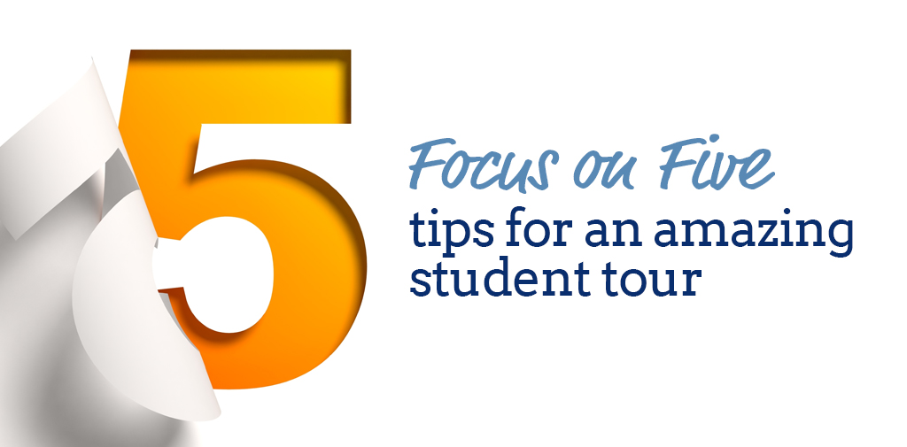 Five things to do (and five things NOT to do) on your student tour